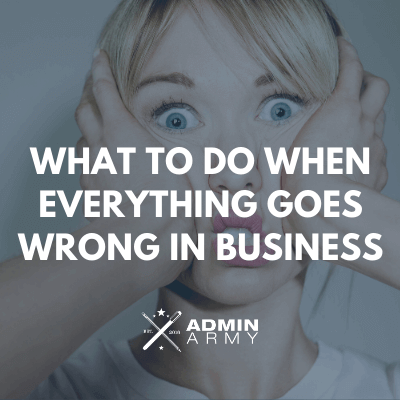 What To Do When Everything Goes Wrong In Business