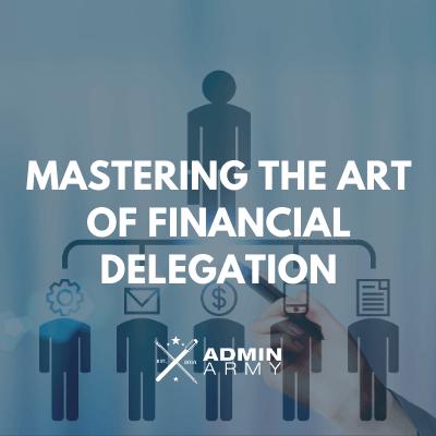Mastering The Art Of Financial Delegation